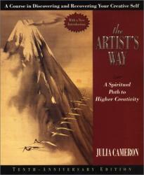 Julia Cameron: The  Artist's Way: A Spiritual Path to Higher Creativity