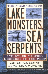Loren Coleman: Field Guide to Lake Monsters, Sea Serpents, and Other Mystery Denizens of the Deep