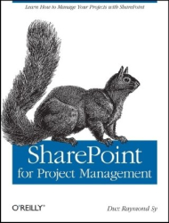 Dux Sy: SharePoint for Project Management: How to Create a Project Management Information System (PMIS) with SharePoint