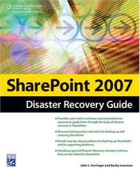 John L. Ferringer: SharePoint 2007 Disaster Recovery Guide