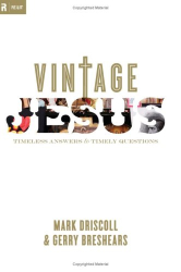 Mark Driscoll: Vintage Jesus: Timeless Answers to Timely Questions (Relit Theology)