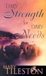 Mary Tileston: Daily Strength for Daily Needs