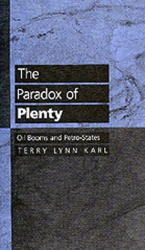 Terry Lynn Karl: The Paradox of Plenty: Oil Booms and Petro-States (Studies in International Political Economy , No 26)