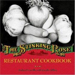 Andrea Froncillo & Jennifer Jeffrey: The Stinking Rose Restaurant Cookbook
