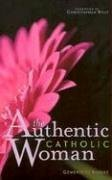 Genevieve Kineke: The Authentic Catholic Woman