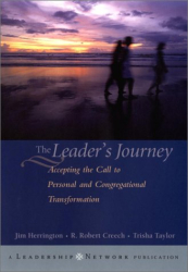 Jim Herrington: The Leader's Journey: Accepting the Call to Personal and Congregational Transformation
