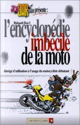 """Bar2 et Michel Bidault: """"L'encyclopédie imbécile de la moto"""""""