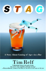 Tim Relf: Stag: A Story About Coming of Age--In a Bar