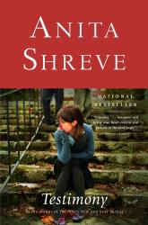 Anita Shreve: Testimony: A Novel