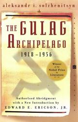 Aleksandr I. Solzhenitsyn: The Gulag Archipelago