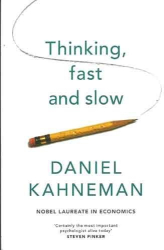 Daniel Kahneman: Thinking, Fast and Slow
