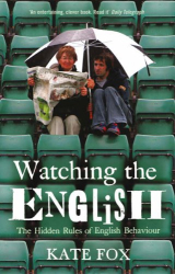 Kate Fox: Watching the English: The Hidden Rules of English Behaviour