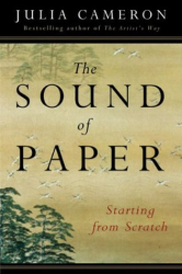 Julia Cameron: The Sound of Paper: Starting from Scratch
