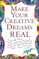 SARK: Make Your Creative Dreams Real