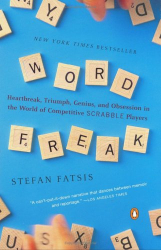 Stefan Fatsis: Word Freak: Heartbreak, Triumph, Genius, and Obsession in the World of Competitive ScrabblePlayers