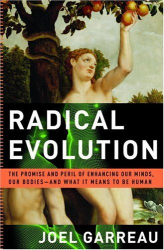 Joel Garreau: Radical Evolution
