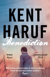 Kent Haruf: Benediction (Plainsong 3)