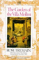 Rose Tremain: Garden of the Villa Mollini