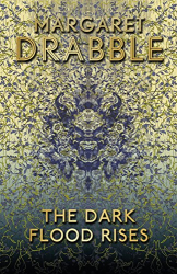 Margaret Drabble: The Dark Flood Rises
