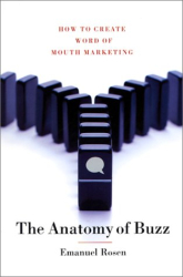 Emanuel Rosen: The Anatomy of Buzz: How to Create Word of Mouth Marketing