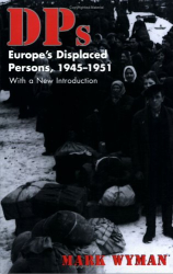 Mark Wyman: DPs: Europe's Displaced Persons, 1945-1951