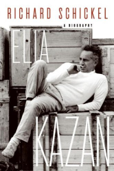 Richard Schickel: Elia Kazan: A Biography