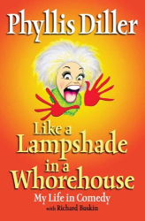 Phyllis  Diller: Like a Lampshade in a Whorehouse