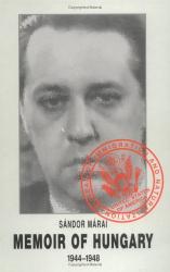 Marai Sandor: Memoir of Hungary, 1944-1948