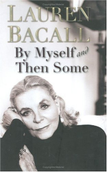 Lauren Bacall: By Myself and Then Some