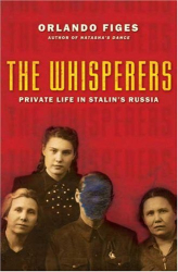 Orlando Figes: The Whisperers: Private Life in Stalin's Russia