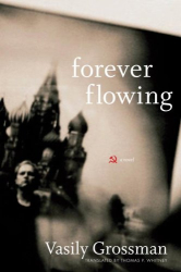 Vasily Grossman: Forever Flowing: A Novel
