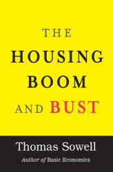 Thomas Sowell: The Housing Boom and Bust