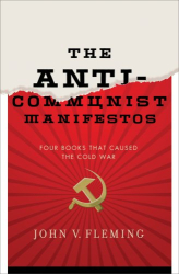 John V. Fleming: The Anti-Communist Manifestos: Four Books That Shaped the Cold War