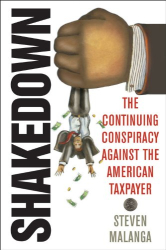 Steven Malanga: Shakedown: The Continuing Conspiracy Against the American Taxpayer
