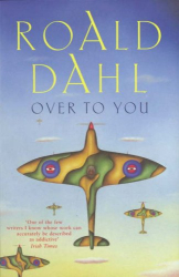 Roald Dahl: Over to You: Ten Stories of Flyers and Flying