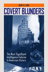 Kent G. Sieg: <br/>Covert Blunders