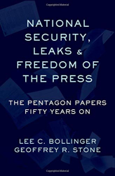 Lee C. Bollinger <br/>& Geoffrey R. Stone: <br/>National Security, Leaks & Freedom of the Press