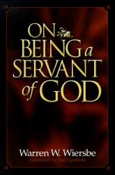 Warren W. Wiersbe: On Being a Servant of God