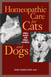 Don Hamilton: Homeopathic Care for Cats and Dogs: Small Doses for Small Animals