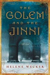 Helene Wecker: The Golem and the Jinni: A Novel