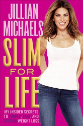 Jillian Michaels: Slim for Life: My Insider Secrets to Simple, Fast, and Lasting Weight Loss