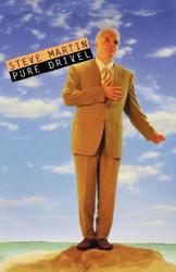 Steve Martin: Pure Drivel