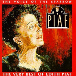 Edith Piaf: The Voice of the Sparrow: The Very Best of Edith Piaf