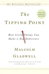 Malcolm Gladwell: The Tipping Point: How Little Things Can Make a Big Difference