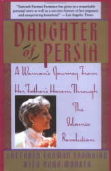 Sattareh Farman Farmaian: Daughter of Persia : A Woman's Journey From Her Father's Harem Through the Islamic Revolution