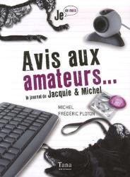 : Avis aux amateurs : Le journal de Jacquie & Michel