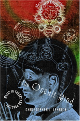 Christopher I. Lehrich: The Occult Mind: Magic in Theory and Practice