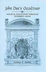 Gyorgy E. Szonyi: John Dee's Occultism: Magical Exaltation Through Powerful Signs (S U N Y Series in Western Esoteric Traditions)