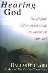 Dallas Willard: Hearing God: Developing a Conversational Relationship With God