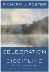 Richard Foster: Celebration of Discipline: The Path to Spiritual Growth